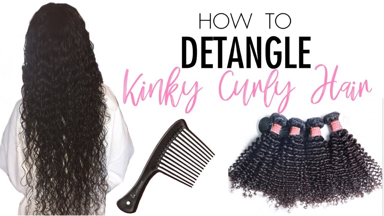 How To Detangle Virgin Kinky Curly Hair Extensions Lace